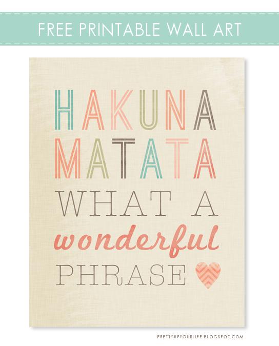 Freebie Friday Hakuna Matata Free 810 Printable Wall
